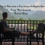 How to Become a Location Independent – Bonus Step