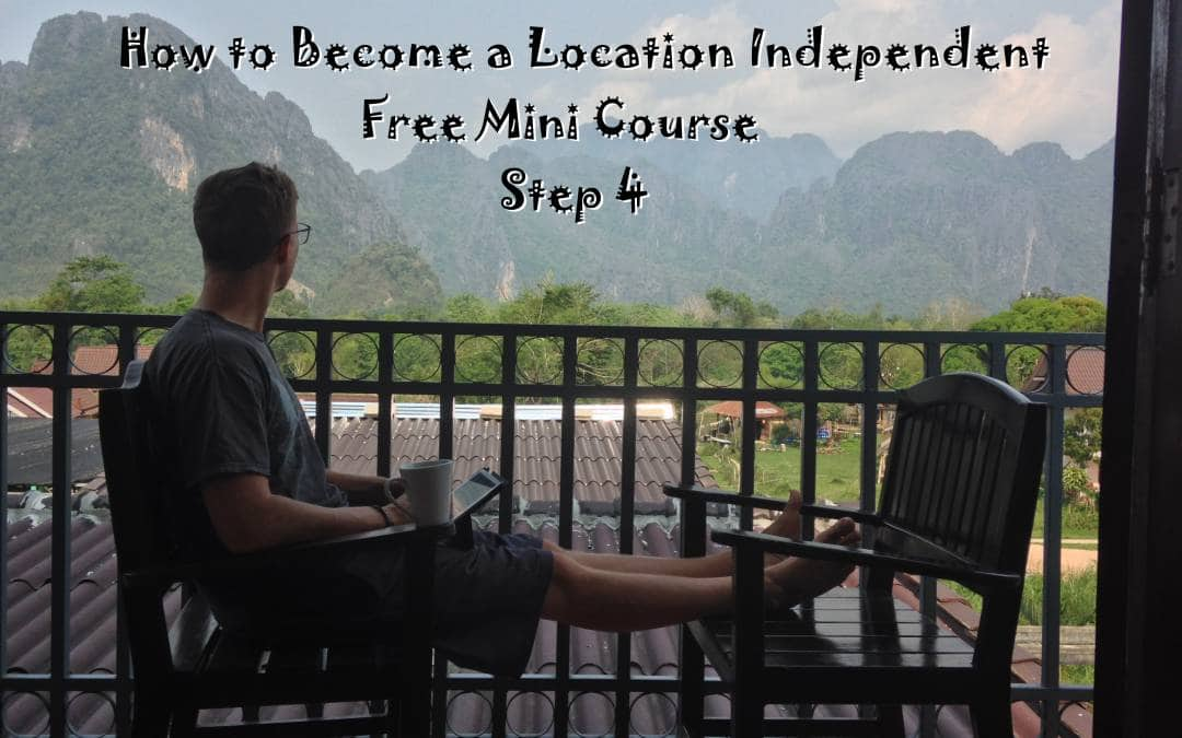 How to Become a Location Independent – Step 4