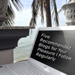 Five Recommended Blogs for Your Pleasure