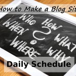 How to Make a Blog Site – Daily Schedule