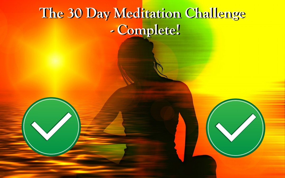 The 30 Day Meditation Challenge – Complete!