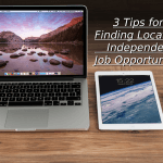 3 Tips for Finding Location Independent Job Opportunities
