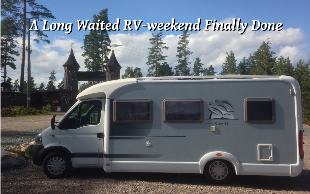 A Long Waited RV-weekend Finally Done