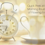 Quick Peek at the Morning Routines of Flowing Firm