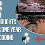 Ajatuksiani ensimmäisen vuoden bloggaamisen jäljiltä