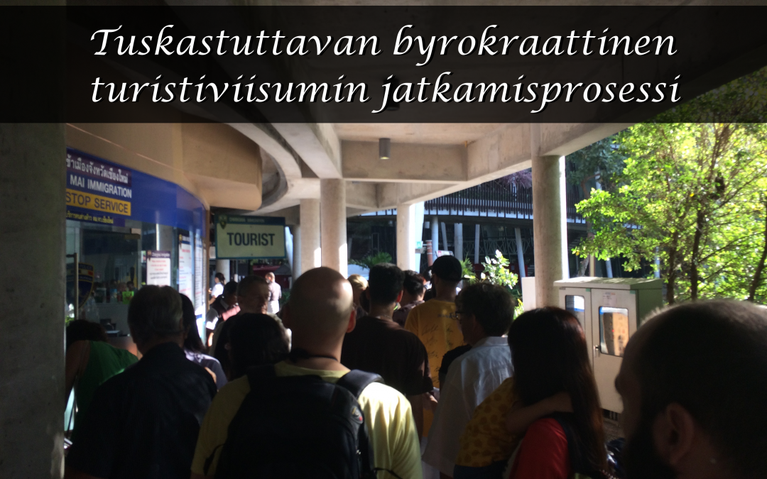 Tuskastuttavan byrokraattinen turistiviisumin jatkamisprosessi