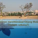 Uiminen merettömässä Chiang Maissa (Helppo ratkaisu?)